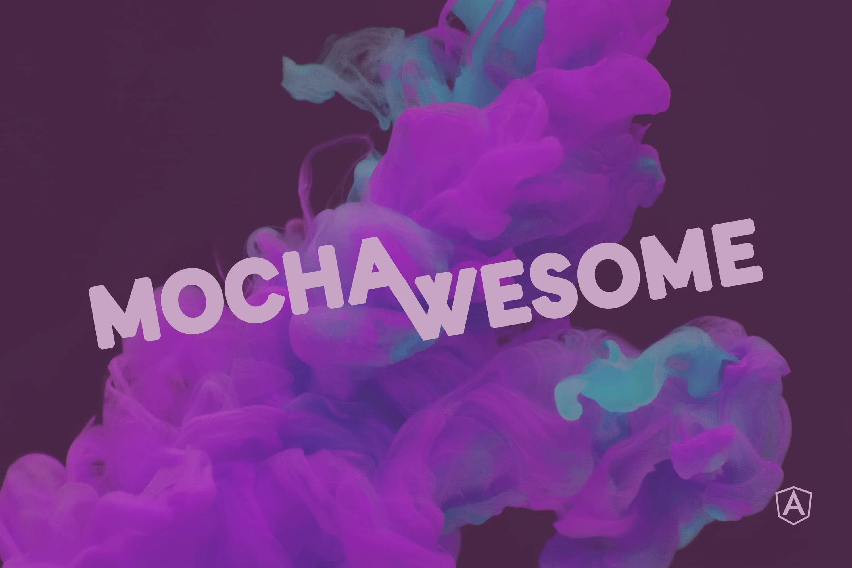 Mit Mochawesome visuell ansprechende End-to-End-Test-Reports für Angular generieren